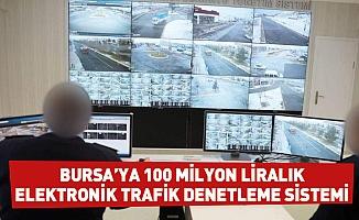 Bursa'ya 100 milyon liralık Elektronik Trafik Denetleme Sistemi