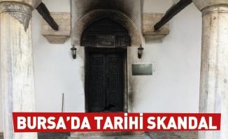 Bursa'da tarihi skandal...