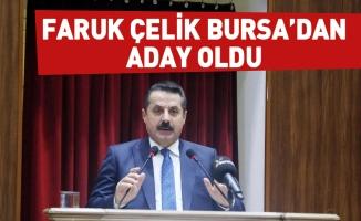 Faruk Çelik Bursa'dan aday oldu