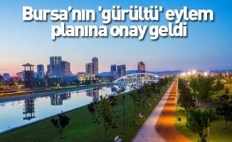 Bursa'nın 'gürültü' eylem planına onay