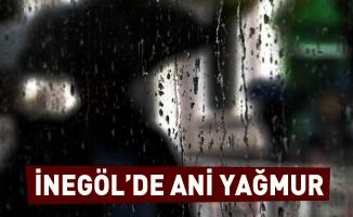 Inegöl'de aniden bastıran yağmur hayatı felç etti