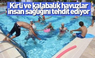 Kirli ve kalabalık havuzlar insan sağlığını tehdit ediyor