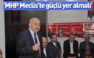 """MHP Meclis'te güçlü yer almalı"""