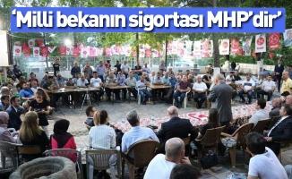 """""""Milli bekanın sigortası MHP'dir"""""""