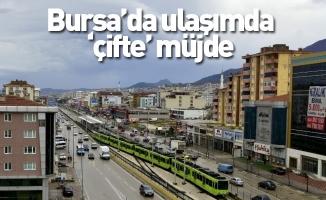 Bursa'da ulaşımda 'çifte' müjde
