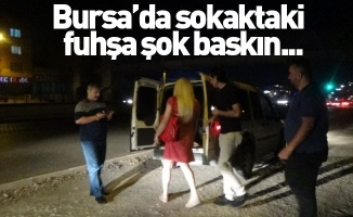 Bursa'da sokaktaki fuhşa şok baskın...