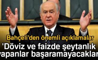 Devlet Bahçeli: 'Döviz ve faizde şeytanlık yapanlar başaramayacaklar'