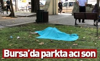 Bursa'da parkta acı son