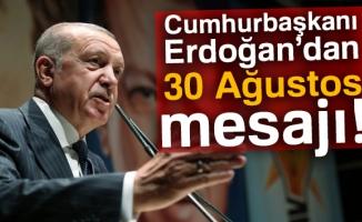 Cumhurbaşkanı Erdoğan'dan 30 Ağustos Zafer Bayramı mesajı!