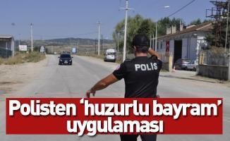 Polisten 'huzurlu bayram' uygulaması