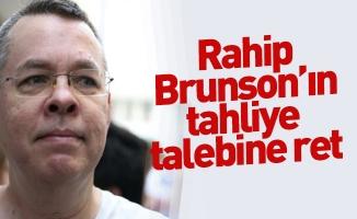 Rahip Brunson'ın tahliye talebine ret