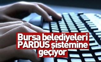 Bursa belediyeleri PARDUS sistemine geçiyor