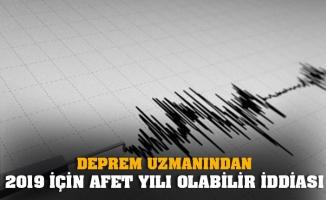 """Deprem Uzmanından 2019 İçin """"Afet Yılı Olabilir"""" İddiası"""