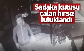 Sadaka kutusu çalan hırsız tutuklandı