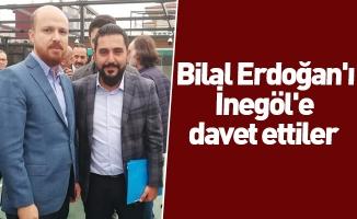 Bilal Erdoğan'ı İnegöl'e davet ettiler