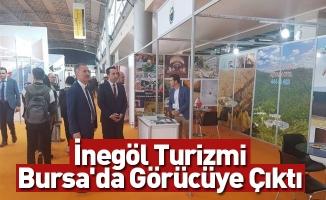 İnegöl Turizmi Bursa'da Görücüye Çıktı