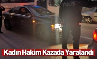Kadın Hakim Kazada Yaralandı