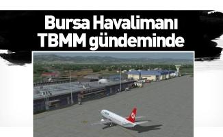 Bursa Havalimanı TBMM gündeminde