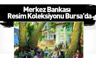 Merkez Bankası resim koleksiyonu Bursa'da