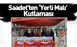 Saadet'ten 'Yerli Malı'  Kutlaması