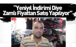 """""""Yeniyıl İndirimi Diye Zamlı Fiyattan Satış Yapılıyor"""""""