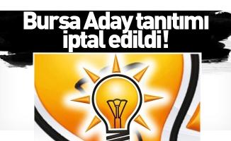 AK Parti Bursa İlçe Aday Tanıtım Toplantısı İptal Edildi
