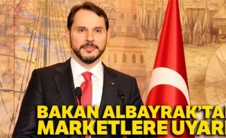 Bakan Albayrak'tan marketlere uyarı