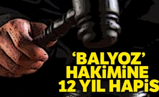 'Balyoz' hakiminin FETÖ davasında 12 yıl hapis