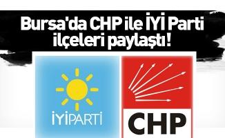 Bursa'da CHP ile İYİ Parti ilçeleri paylaştı!