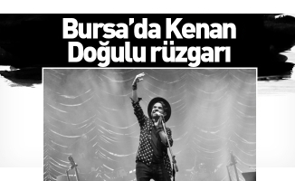 Bursa'da Kenan Doğulu rüzgarı