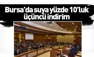 Bursa'da suya yüzde 10'luk üçüncü indirim