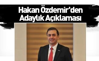 Hakan Özdemir'den Adaylık Açıklaması