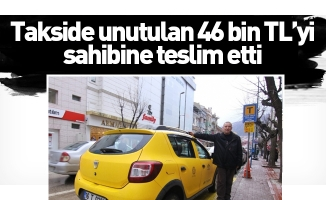 Takside unutulan 46 bin TL'yi sahibine teslim etti