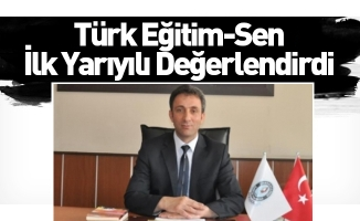 Türk Eğitim-Sen İlk Yarıyılı Değerlendirdi