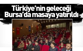 Türkiye'nin geleceği Bursa'da masaya yatırıldı