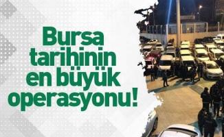 Bursa'nın en büyük operasyonunun rakamları ortaya çıktı