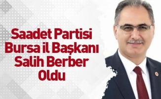 Saadet Partisi İl Başkanı Salih Berber Oldu