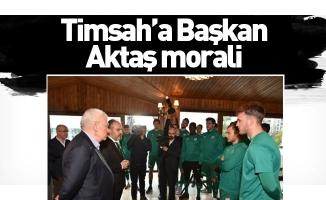 Timsah'a Başkan Aktaş morali