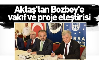 Aktaş'tan Bozbey'e vakıf ve proje eleştirisi