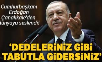 Cumhurbaşkanı Erdoğan Çanakkale'den dünyaya seslendi! 'İnşallah kıyamete kadar da burada olacağız'