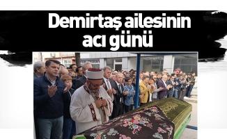Demirtaş ailesinin acı günü