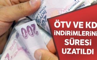 ÖTV ve KDV indirimlerinin süresi uzatıldı