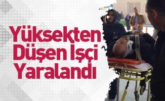 Yüksekten Düşen İşçi Yaralandı