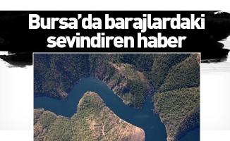 Bursa'da barajlardaki sevindiren haber