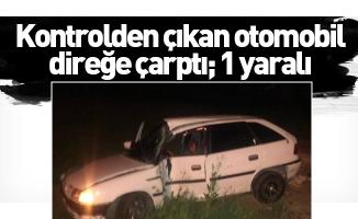 Kontrolden çıkan otomobil direğe çarptı; 1 yaralı
