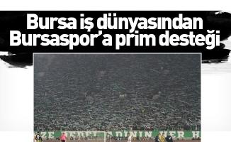 Bursa iş dünyasından Bursaspor'a prim desteği