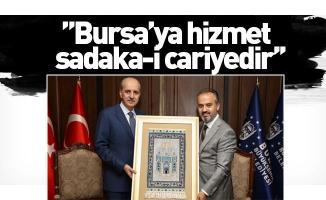 ''Bursa'ya hizmet   sadaka-i cariyedir''