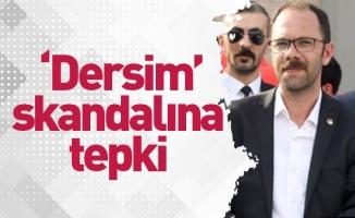 'Dersim' skandalına tepki