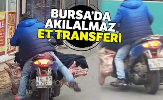 Bursa'da akıl almaz et transferi