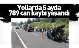 Yollarda 5 ayda 789 can kaybı yaşandı